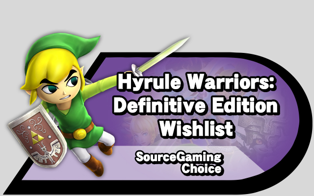 Sg Choice Hyrule Warriors Definitive Edition Wishlist Source Gaming